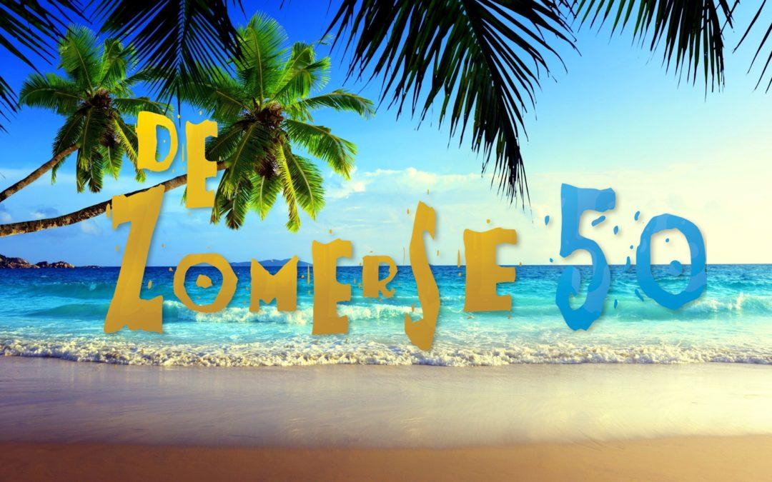 Aankomende zaterdag: De zomerse 50!